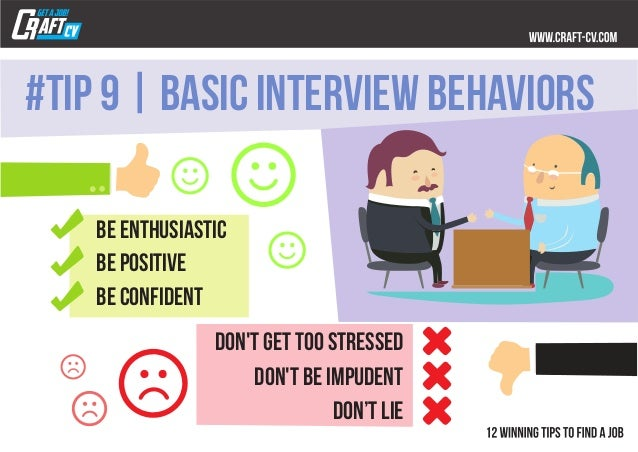 be enthusiastic be positive be confident don't get too stressed don't lie don't be impudent #TIP 9   basic INTERVIEW behav...