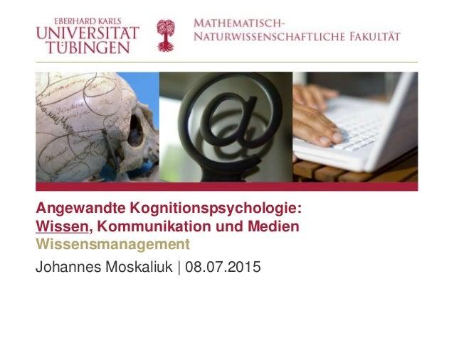 BLINDBILD Johannes Moskaliuk | 08.07.2015 Angewandte Kognitionspsychologie: Wissen, Kommunikation und Medien Wissensmanage...