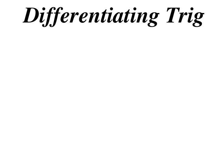 Differentiating Trig