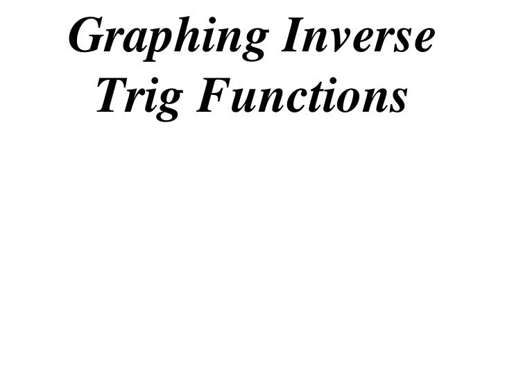 Graphing Inverse Trig Functions