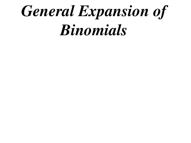General Expansion ofBinomials