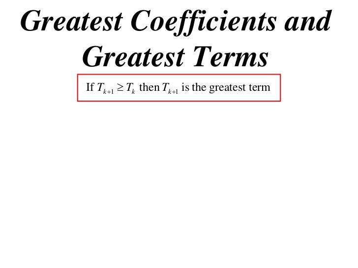 12x1 T08 04 Greatest Coefficients And Terms 2010
