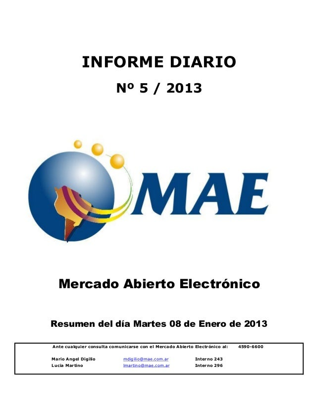 INFORME DIARIO                          Nº 5 / 2013  Mercado Abierto ElectrónicoResumen del día Martes 08 de Enero de 2013...