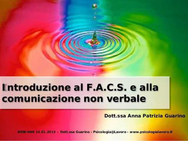 Introduzione al F.A.C.S. e allacomunicazione non verbale                                                 Dott.ssa Anna Pat...