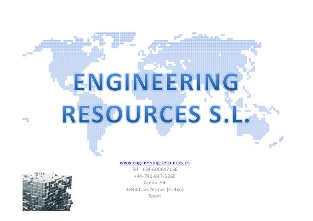 www.engineering-resources.es    Tel: +34-600647156     +44-741-847-5369          Aptdo. 94  48930 Las Arenas (Getxo)      ...
