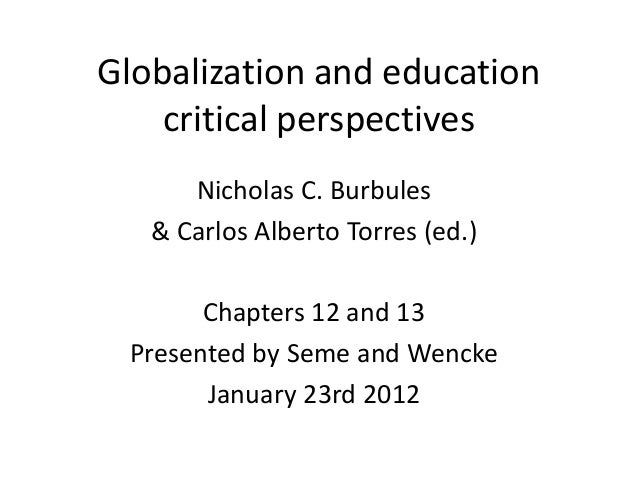 Globalization and education    critical perspectives      Nicholas C. Burbules   & Carlos Alberto Torres (ed.)       Chapt...