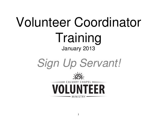 1 Volunteer Coordinator Training January 2013 Sign Up Servant!