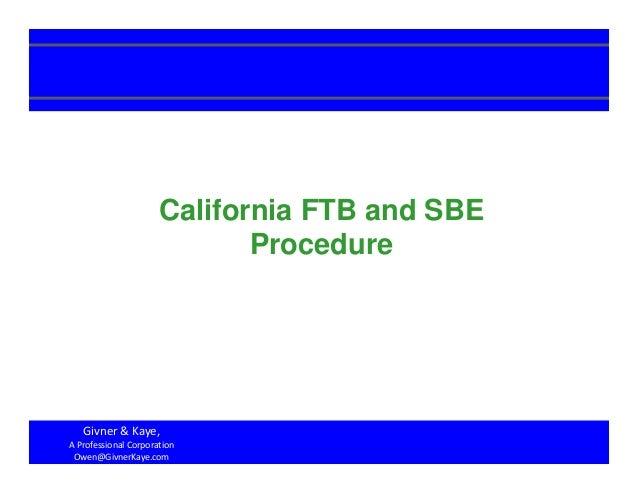1 California FTB and SBE Procedure Givner&Kaye, AProfessionalCorporation Owen@GivnerKaye.com