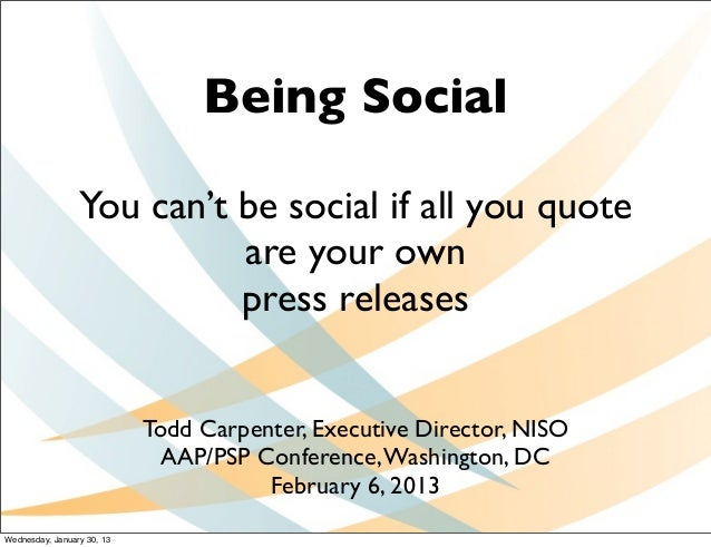 Being Social                 You can't be social if all you quote                           are your own                  ...
