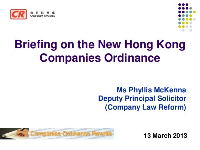 Briefing on the New Hong Kong     Companies Ordinance                  Ms Phyllis McKenna              Deputy Principal So...