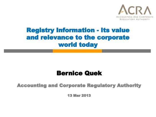 Registry Information - Its value   and relevance to the corporate             world today              Bernice QuekAccount...