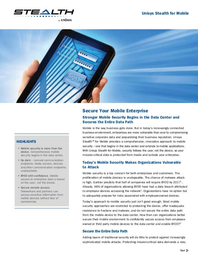 Unisys Stealth for Mobile  Secure Your Mobile Enterprise Stronger Mobile Security Begins in the Data Center and Secures th...