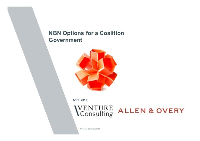 NBN Options for a CoalitionGovernment        April, 2013             © Venture Consulting 2013