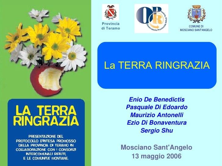 COMUNE DI MOSCIANO SANT'ANGELO Mosciano Sant'Angelo 13 maggio 2006 Enio Di Benedictis Pasquale Di Edoardo Maurizio Antonel...