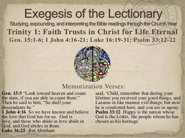Trinity 1: Faith Trusts in Christ for Life EternalGen. 15:1-6; 1 John 4:16-21; Luke 16:19-31; Psalm 33:12-22Memorization V...