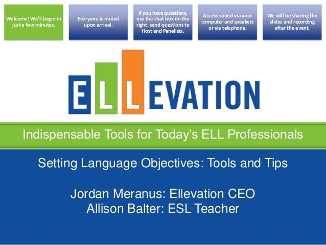 Indispensable Tools for Today's ELL ProfessionalsWelcome! We'll begin injust a few minutes.Everyone is mutedupon arrival.I...
