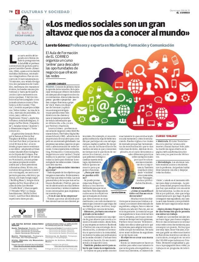 Los medios sociales son un gran altavoz que nos da a conocer al mundo (El Correo Español)