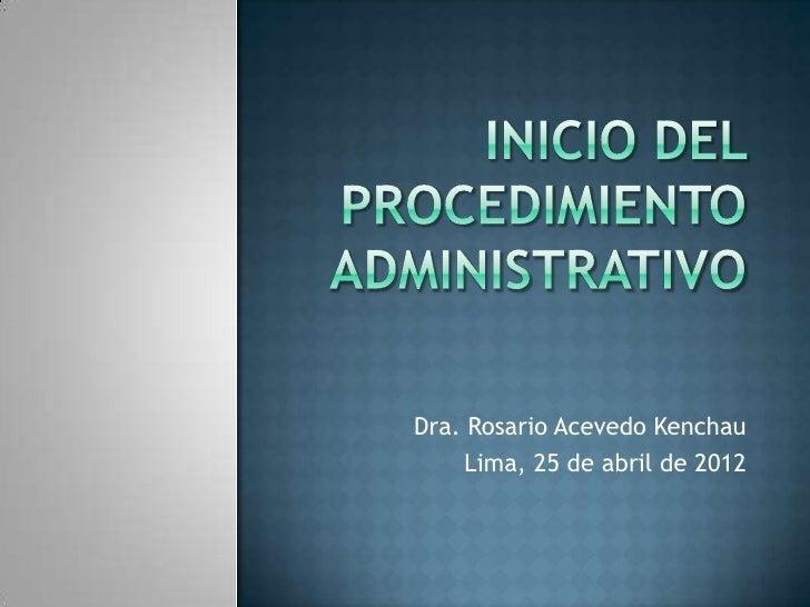Dra. Rosario Acevedo Kenchau    Lima, 25 de abril de 2012