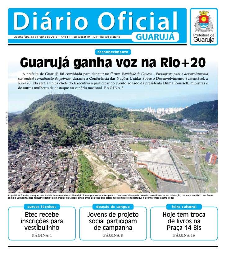 Diário Oficial                     Quarta-feira, 13 de junho de 2012 • Ano 11 • Edição: 2540 • Distribuição gratuita      ...