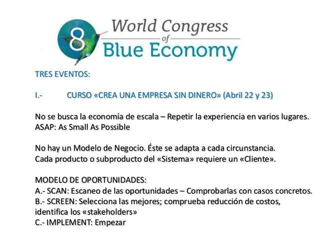 TRES EVENTOS: I.-  CURSO «CREA UNA EMPRESA SIN DINERO» (Abril 22 y 23)  No se busca la economía de escala – Repetir la exp...