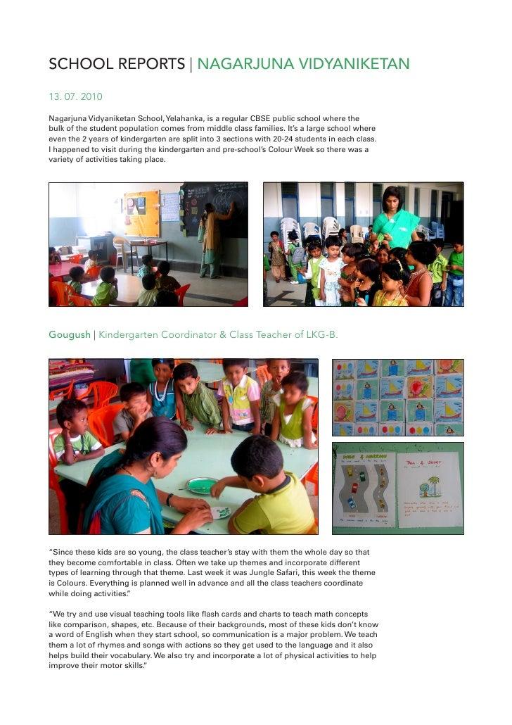 SCHOOL REPORTS | NAGARJUNA VIDYANIKETAN 13. 07. 2010  Nagarjuna Vidyaniketan School, Yelahanka, is a regular CBSE public s...
