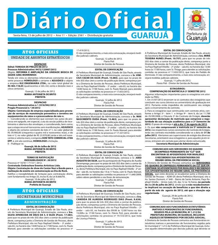 Diário Oficial     Sexta-feira, 13 de julho de 2012 • Ano 11 • Edição: 2561 • Distribuição gratuita                       ...