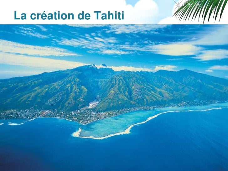 La création de Tahiti