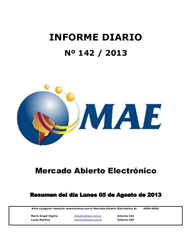 Mario Angel Digilio mdigilio@mae.com.ar Interno 243 Lucia Martino lmartino@mae.com.ar Interno 296 INFORME DIARIO Nº 142 / ...