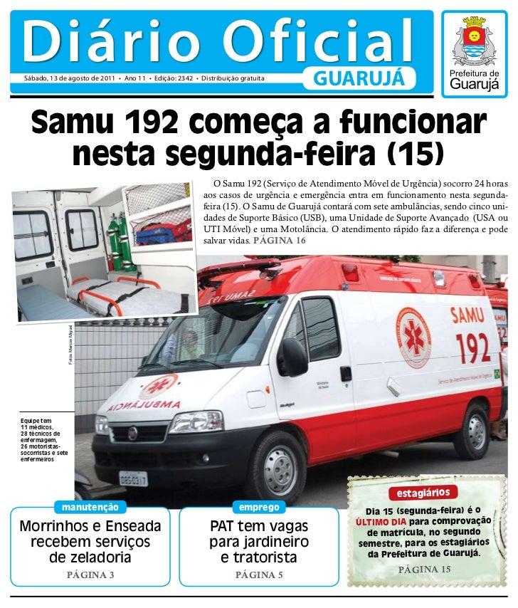 Diário Oficial Sábado, 13 de agosto de 2011 • Ano 11 • Edição: 2342 • Distribuição gratuita                               ...