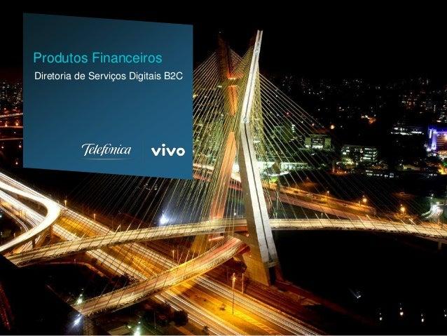 Diretoria de Serviços Digitais B2C Produtos Financeiros