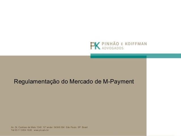Av. Dr. Cardoso de Melo 1340 12º andar 04548 004 São Paulo SP Brasil Tel 55 11 3054 1020 www.pk.adv.br Regulamentação do M...