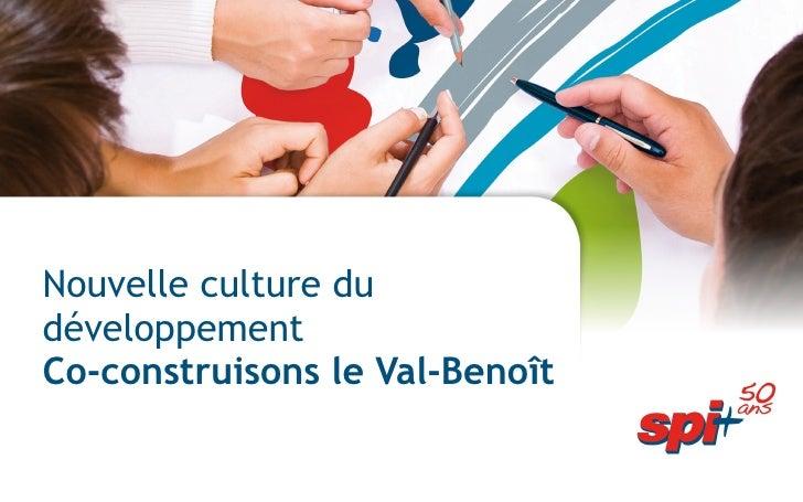 Nouvelle culture du développement  Co-construisons le Val-Benoît