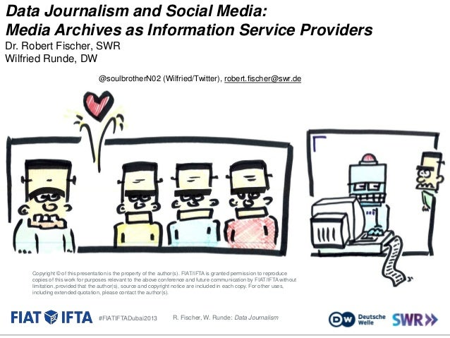 Data Journalism and Social Media: Media Archives as Information Service Providers Dr. Robert Fischer, SWR Wilfried Runde, ...
