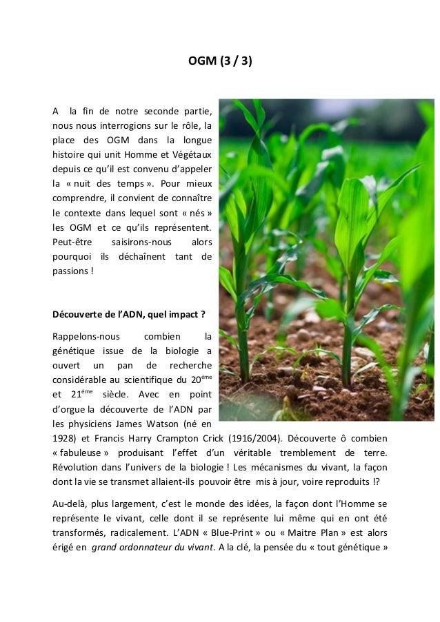 OGM (3 / 3)A la fin de notre seconde partie,nous nous interrogions sur le rôle, laplace des OGM dans la longuehistoire qui...