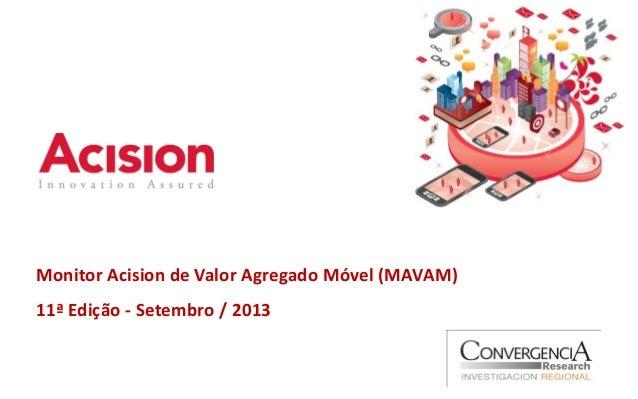 Monitor Acision de Valor Agregado Móvel (MAVAM) 11ª Edição - Setembro / 2013