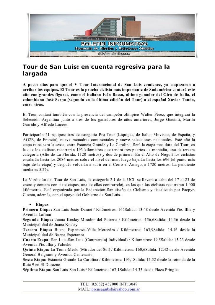 Tour de San Luis: en cuenta regresiva para la largada A pocos días para que el V Tour Internacional de San Luis comience, ...