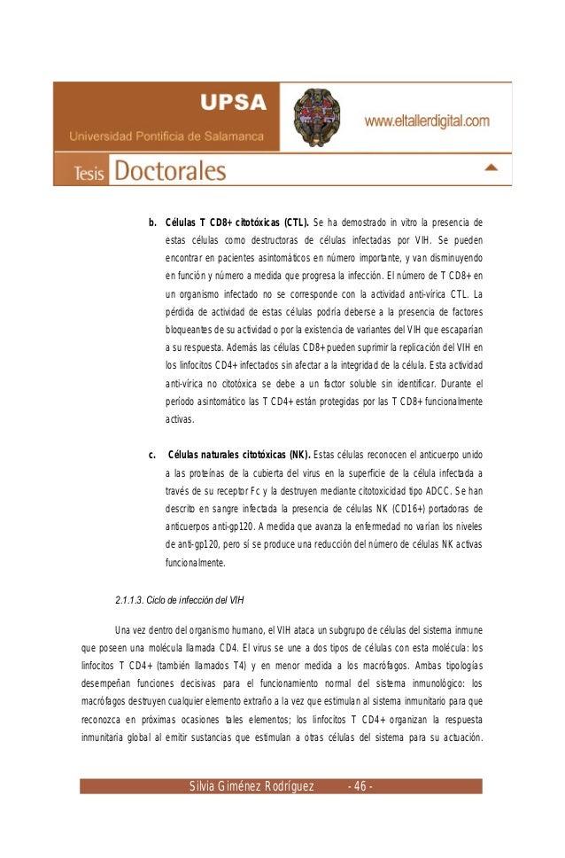 Silvia Giménez Rodríguez - 46 - b. Células T CD8+ citotóxicas (CTL). Se ha demostrado in vitro la presencia de estas célul...