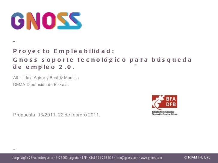 Att.-  Idoia Agirre y Beatriz Morcillo  DEMA Diputación de Bizkaia.  Propuesta  13/2011. 22 de febrero 2011. Proyecto Empl...