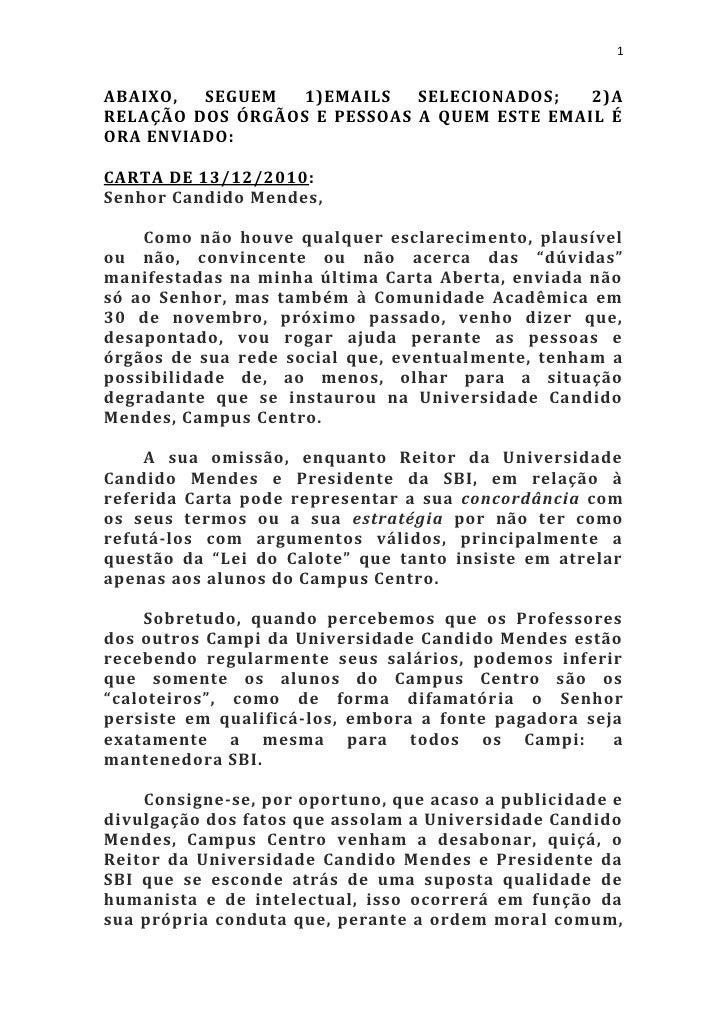 1ABAIXO,  SEGUEM   1)EMAILS   SELECIONADOS;   2)ARELAÇÃO DOS ÓRGÃOS E PESSOAS A QUEM ESTE EMAIL ÉORA ENVIADO:CARTA DE 13/1...