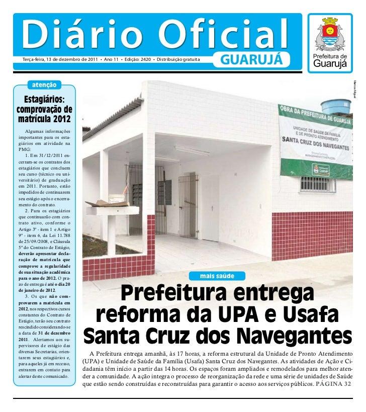 Diário Oficial  Terça-feira, 13 de dezembro de 2011 • Ano 11 • Edição: 2420 • Distribuição gratuita                       ...