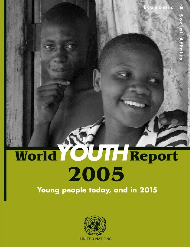 DepartmentofEconomicandSocialAffairsWorld OUTH Report     Y                 2005         Young people today, and in 2015  ...