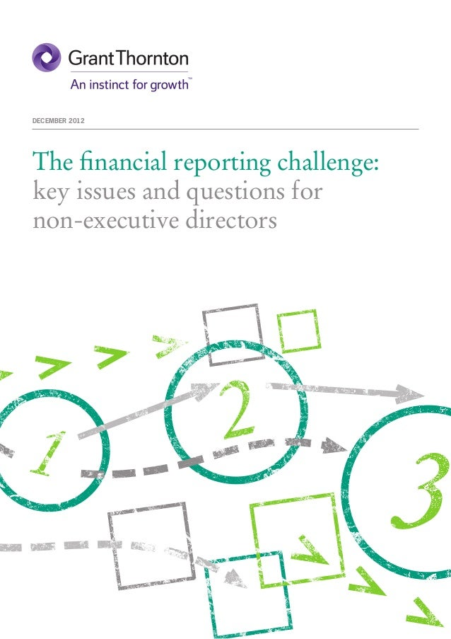 DECEMBER 2012The financial reporting challenge:key issues and questions fornon-executive directors1                 2     ...