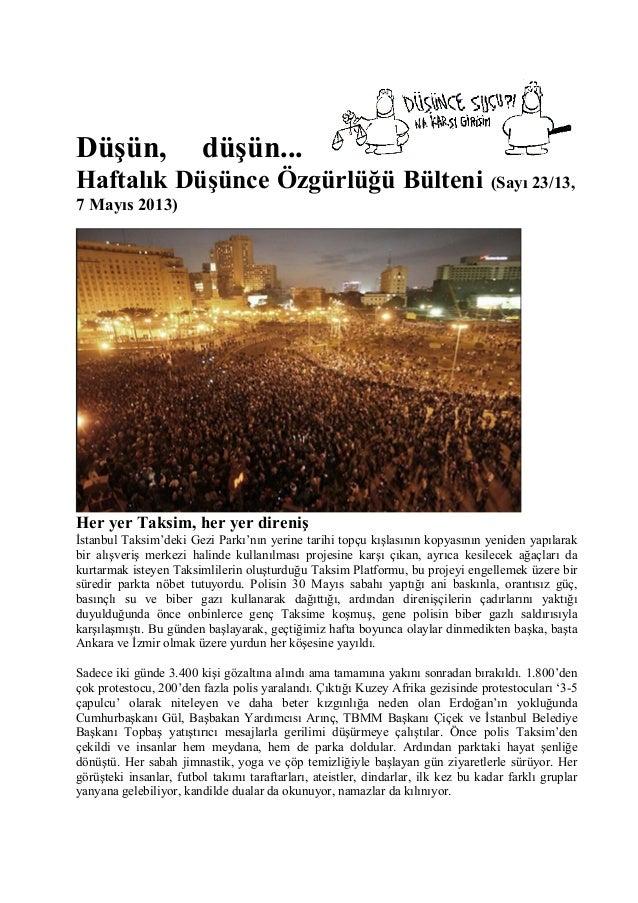 Düşün, düşün... Haftalık Düşünce Özgürlüğü Bülteni (Sayı 23/13, 7 Mayıs 2013) Her yer Taksim, her yer direniş İstanbul Tak...