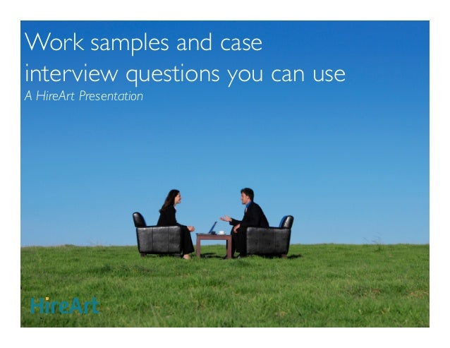 Work Samples And Case Interview Questions You Can Use A HireArt  Presentation ` ...