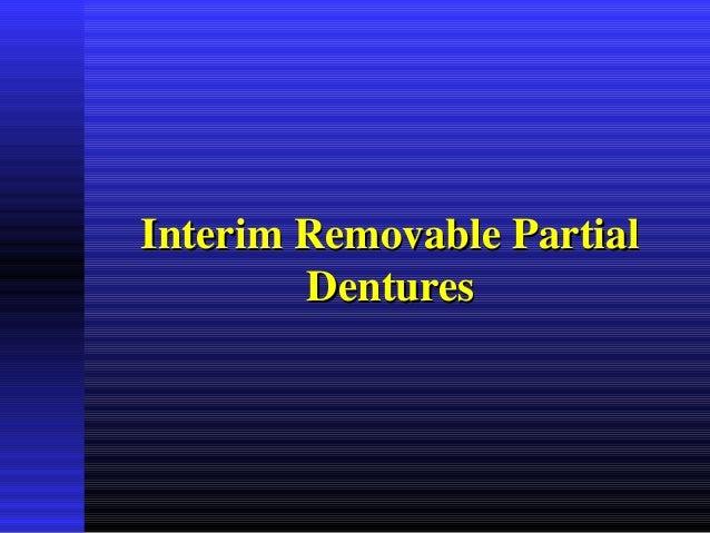 Interim Removable PartialInterim Removable Partial DenturesDentures