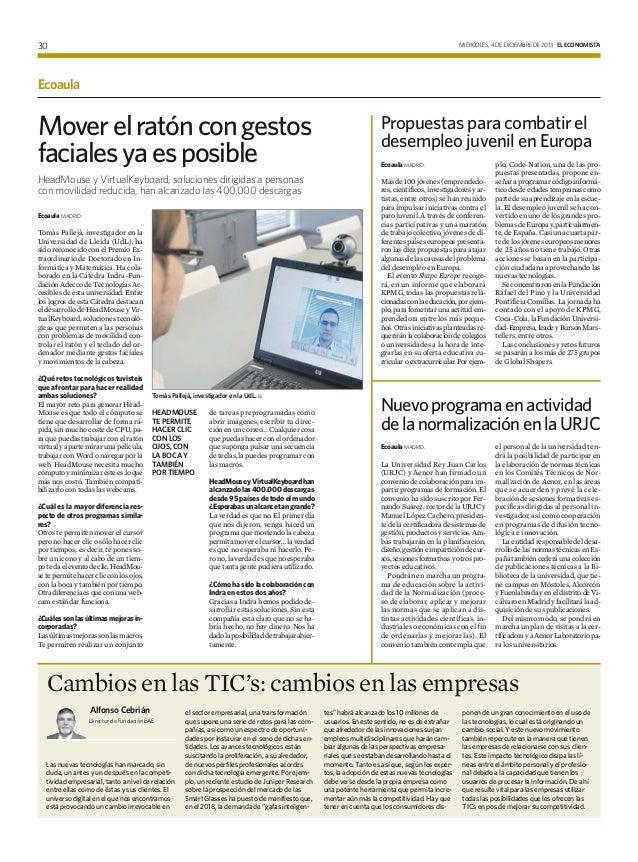 MIÉRCOLES, 4 DE DICIEMBRE DE 2013 EL ECONOMISTA  30  Ecoaula  Mover el ratón con gestos faciales ya es posible  Propuestas...
