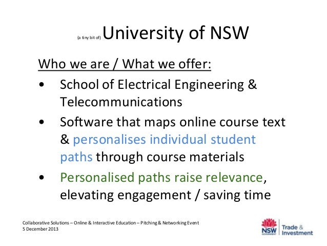 (a tiny bit of)  University of NSW  Who we are / What we offer: • School of Electrical Engineering & Telecommunications • ...