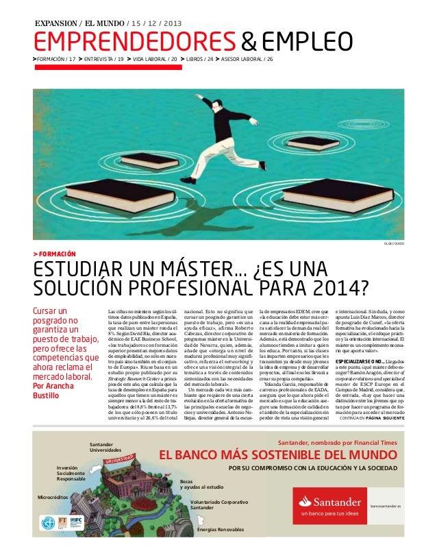 EXPANSION / EL MUNDO / 15 / 12 / 2013  EMPRENDEDORES & EMPLEO  >FORMACIÓN / 17 > ENTREVISTA / 19 > VIDA LABORAL / 20 > LIB...