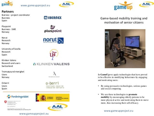 Game-based mobility training and  motivation of senior citizens  Partners  Ibernex – project coordinator  Business  Spain ...