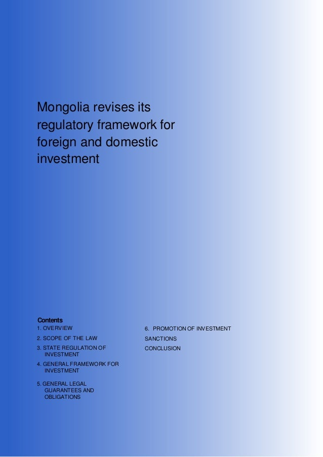 Mongolia revises its regulatory framework for foreign and domestic investment  Contents 1. OVERVIEW  6. PROMOTION OF INVES...